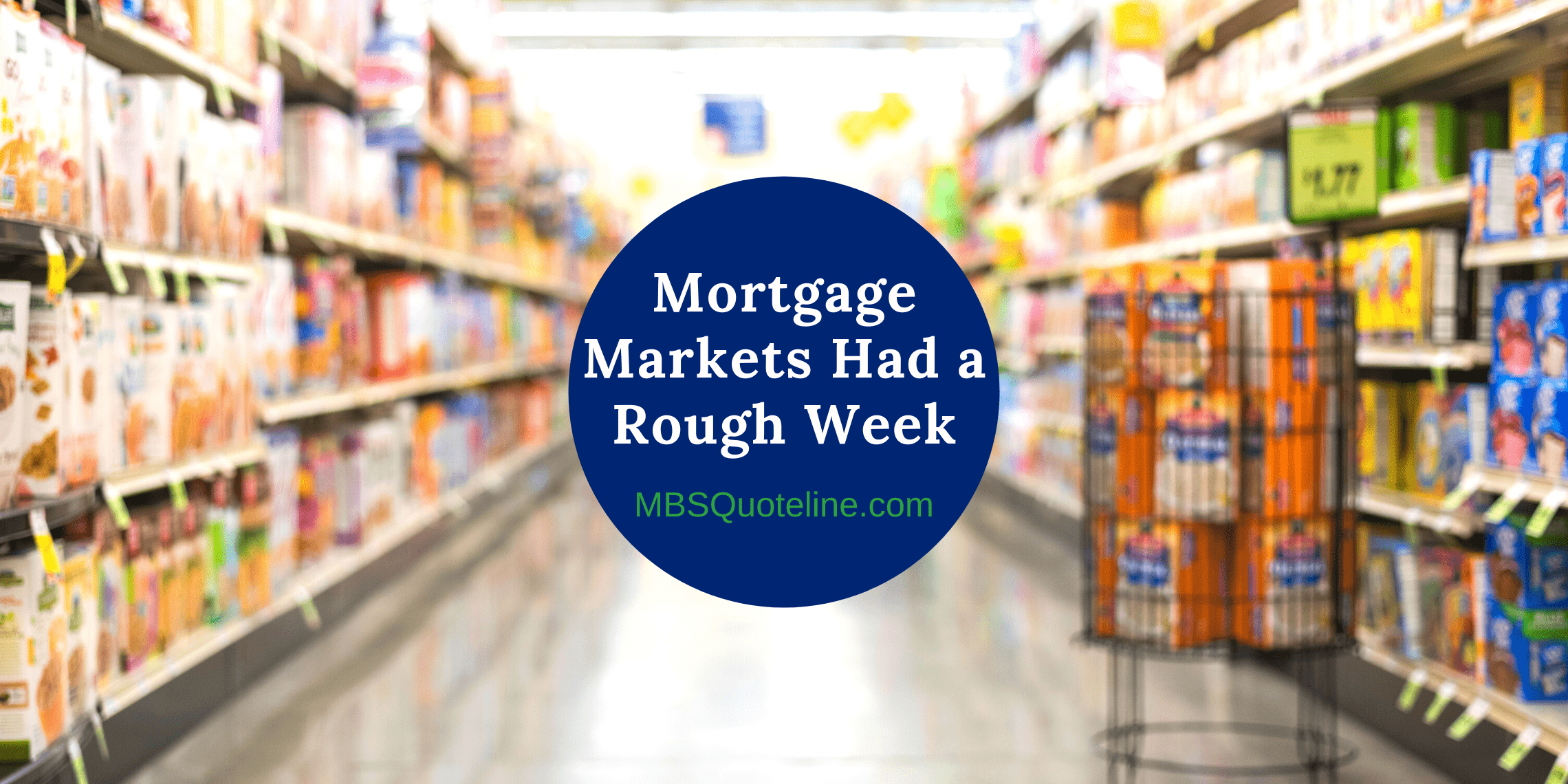 mortgage markets had a rough week mortgagetime mbsquoteline