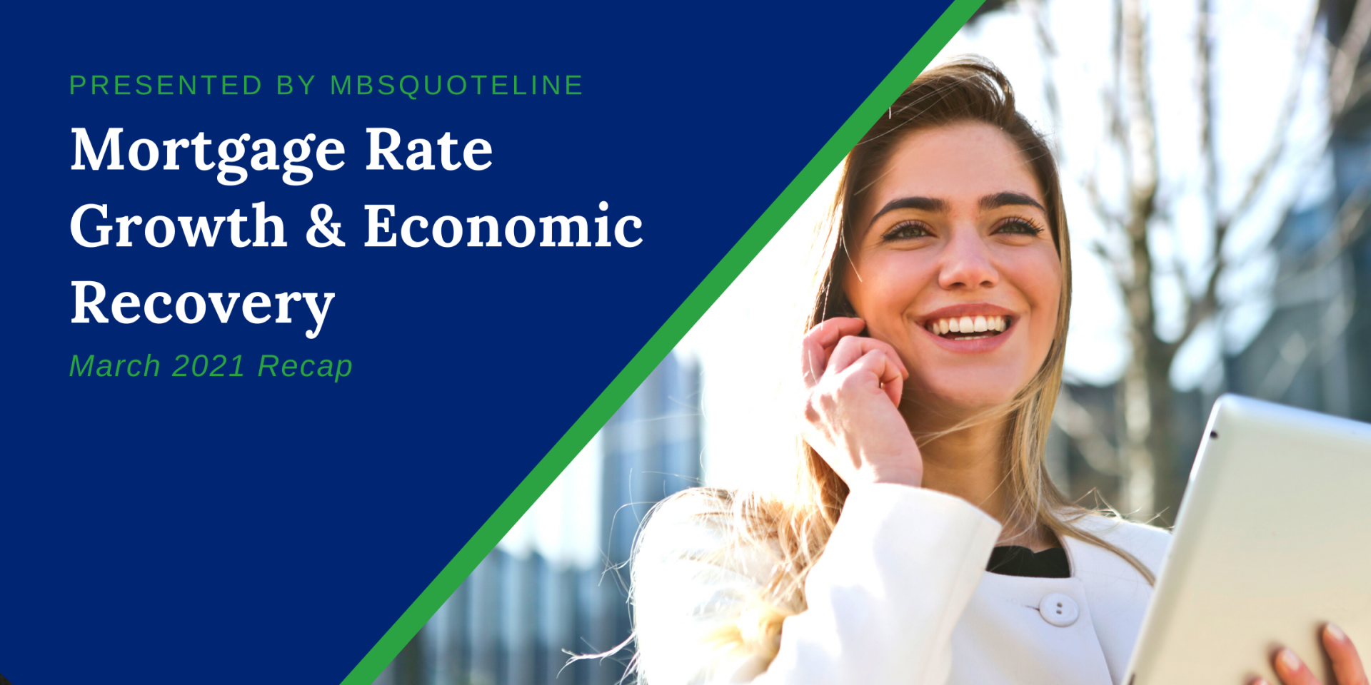 mortgage rate growth economic recovery mbsquoteline march 2021 recap