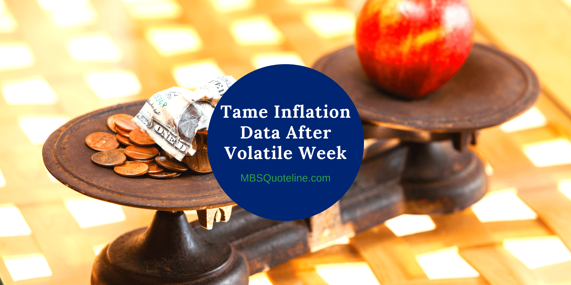 tame inflation data after volatile week mbsquoteline featured mortgage markets