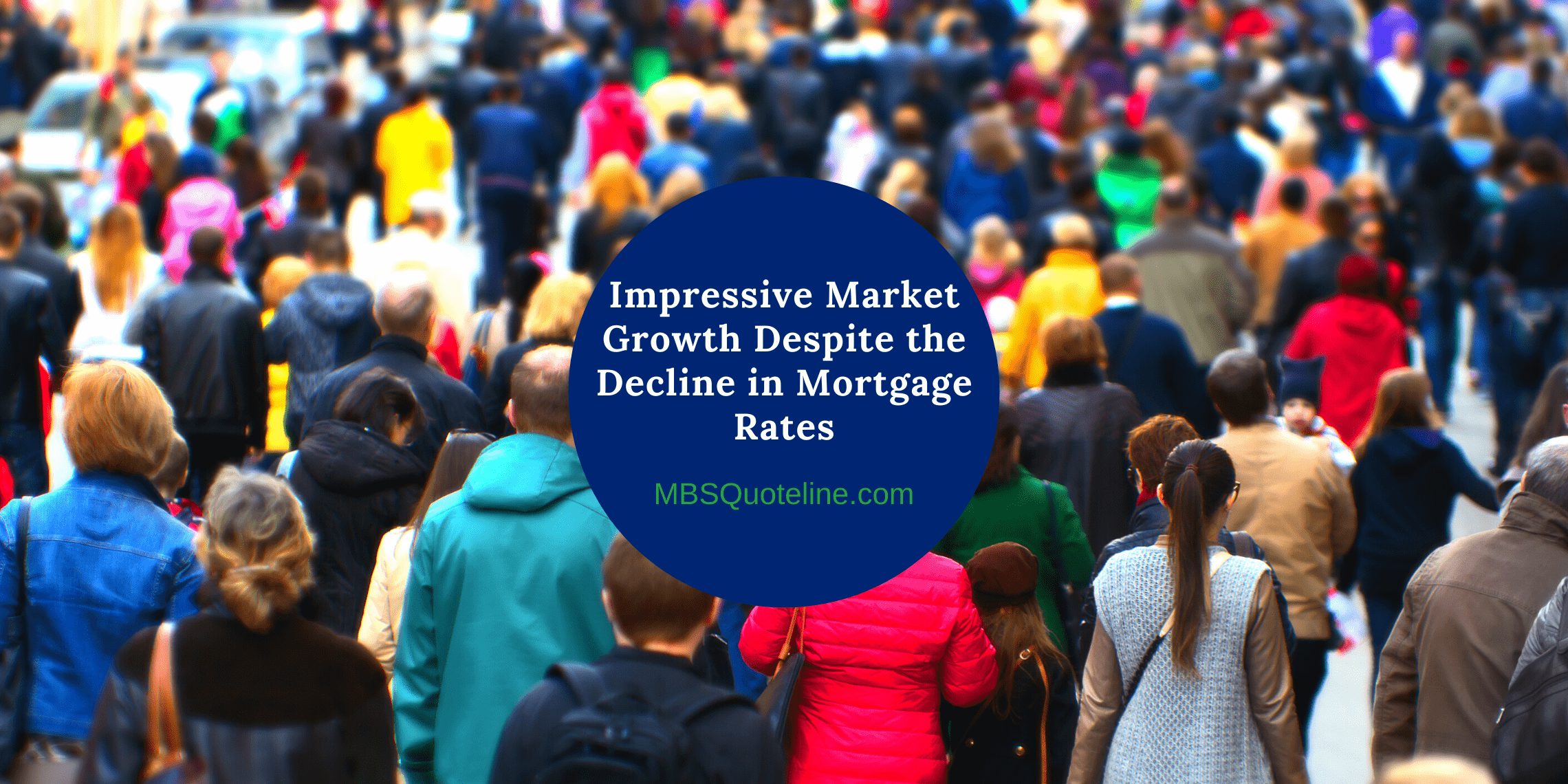 Impressive Market Growth Despite Decline Mortgage Rates MortgageTime MBSQuoteline featured