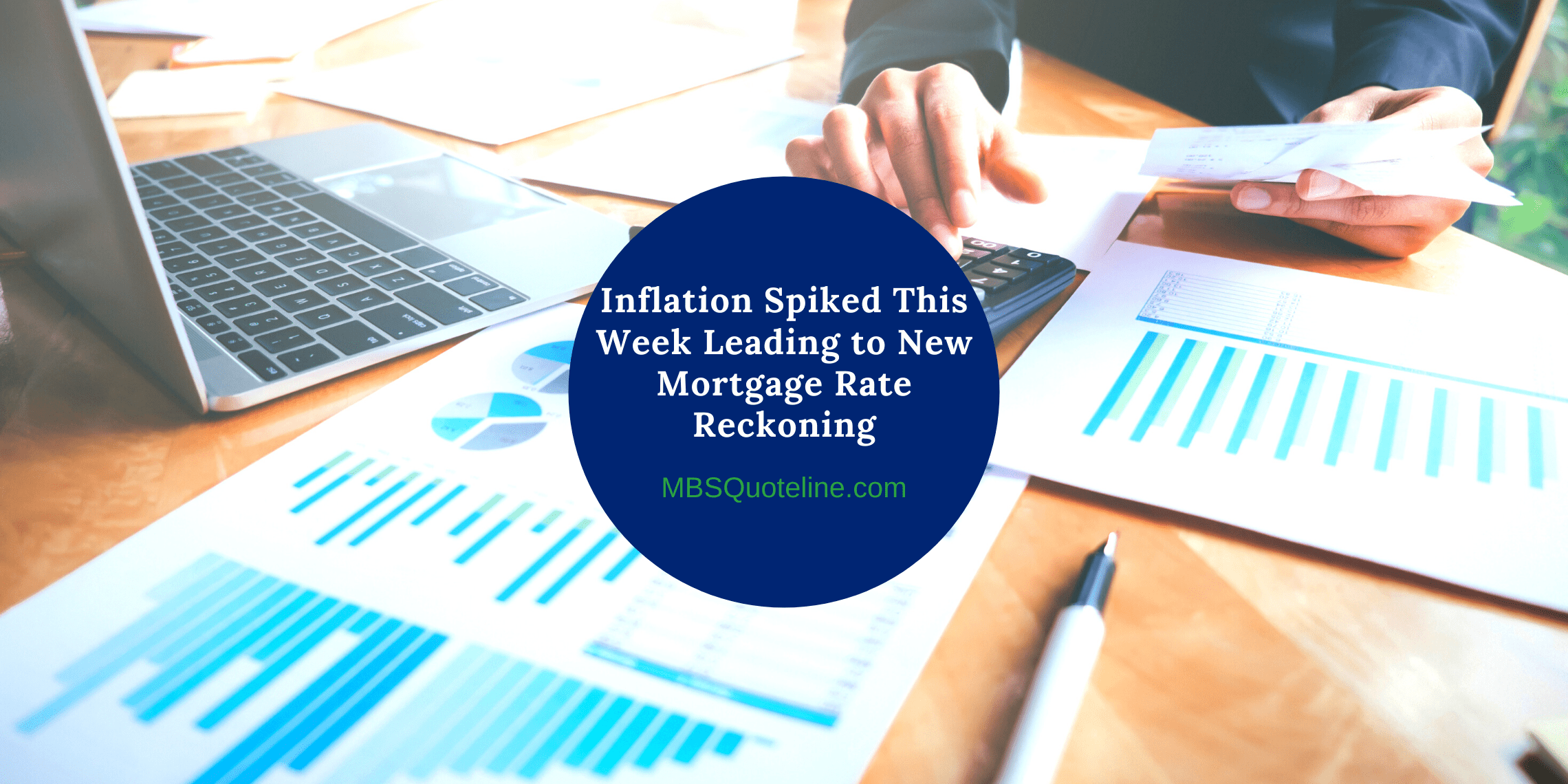 inflation spiked this week leading new mortgage rate reckoning mortgagetime mbsquoteline featured