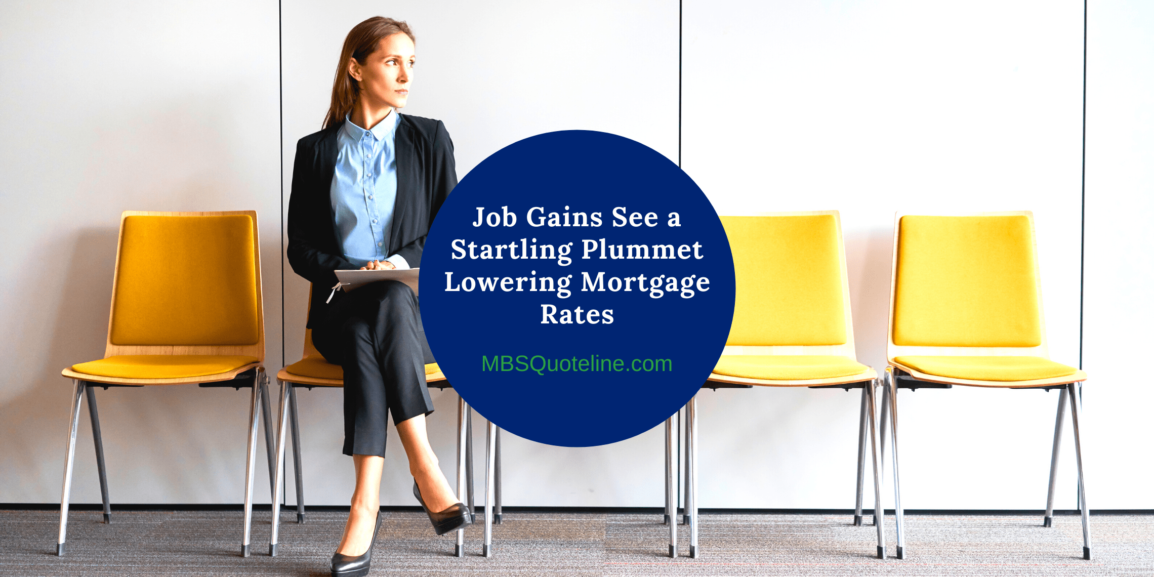 job gains see startling plummet lowering mortgage rates mortgagetime mbsquoteline featured