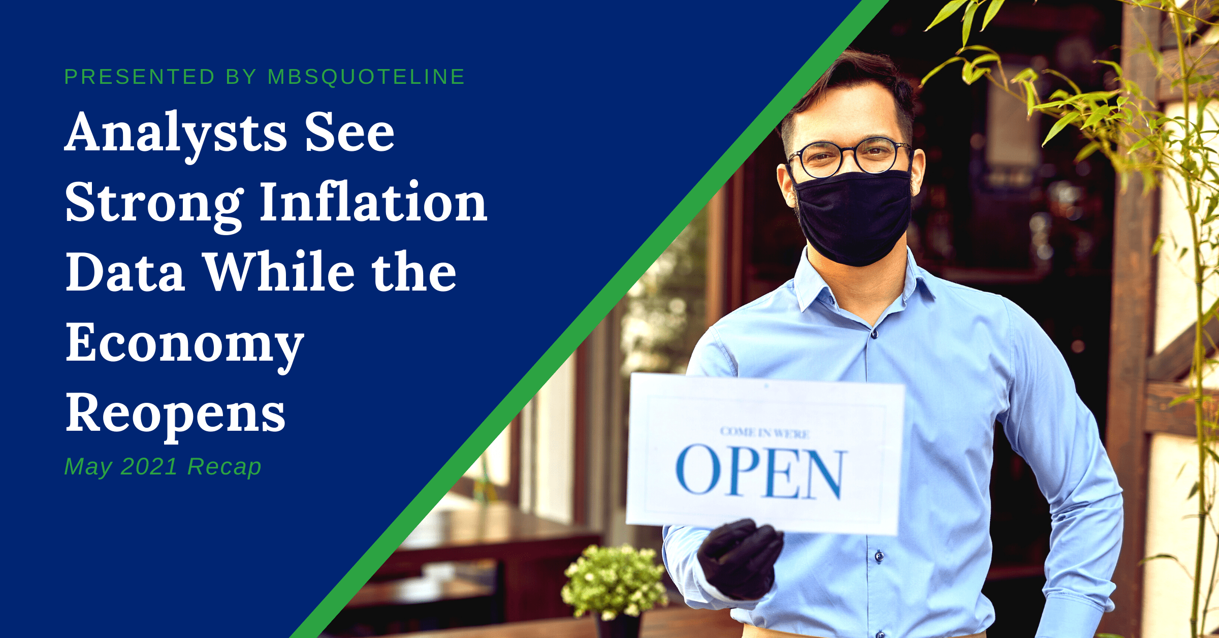 analysts see strong inflation data while economy reopens may 2021 recap mbsquoteline