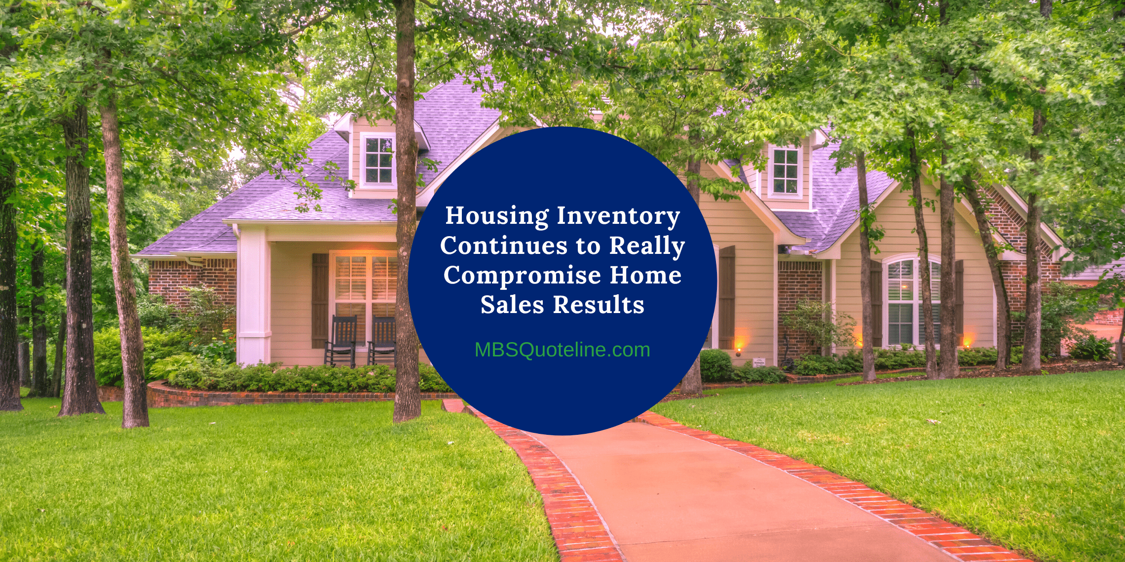 housing inventory continue really compromise home sales results mortgagetime mbsquoteline featured
