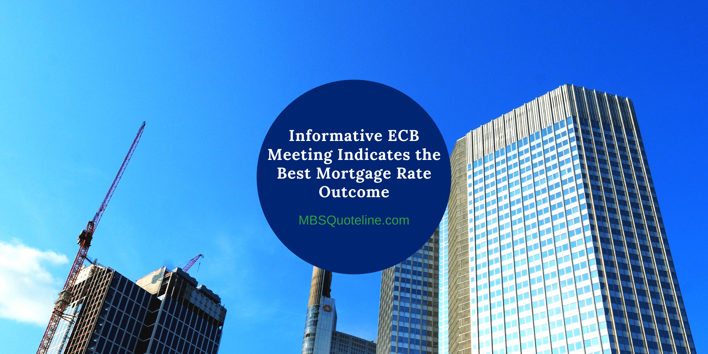 Informative ECB Meeting Indicates the Best Mortgage Rate Outcome MortgageTime MBSQuoteline Featured