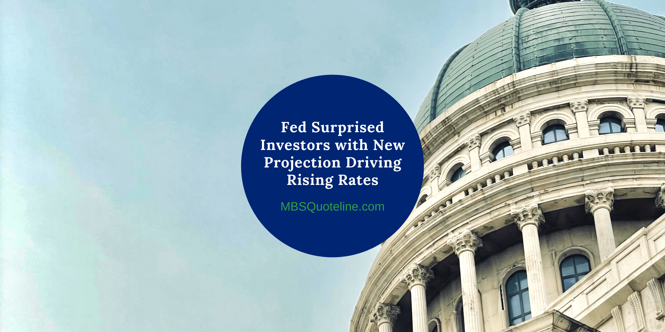 Fed Surprised Investors with New Projection Driving Rising Rates MortgageTime MBSQuoteline