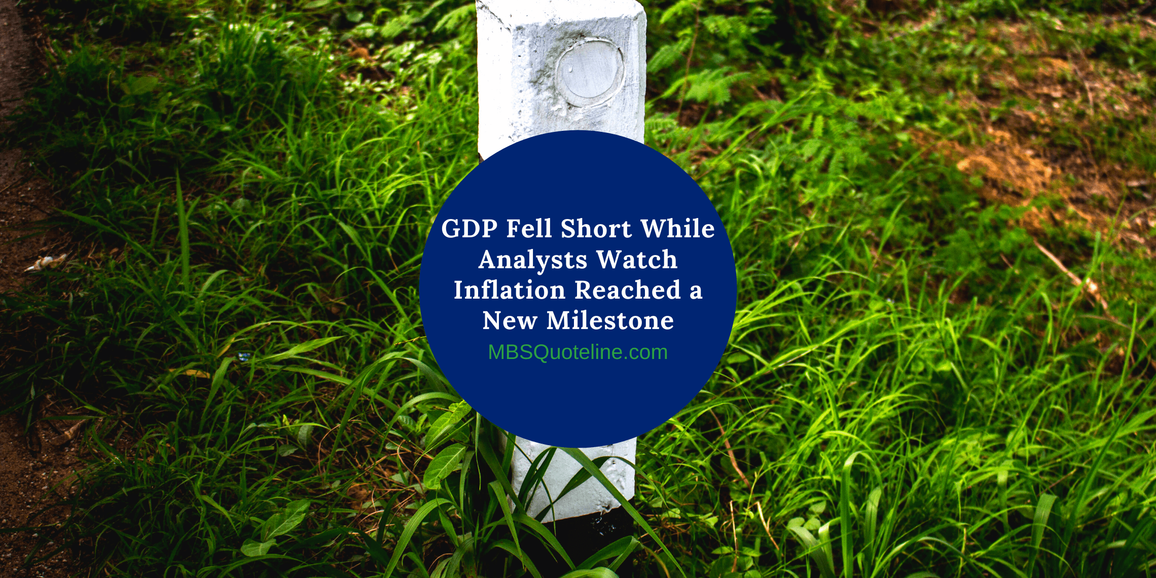GDP Fell Short While Analysts Watch Inflation Reached a New Milestone mortgagetime mbsquoteline featured