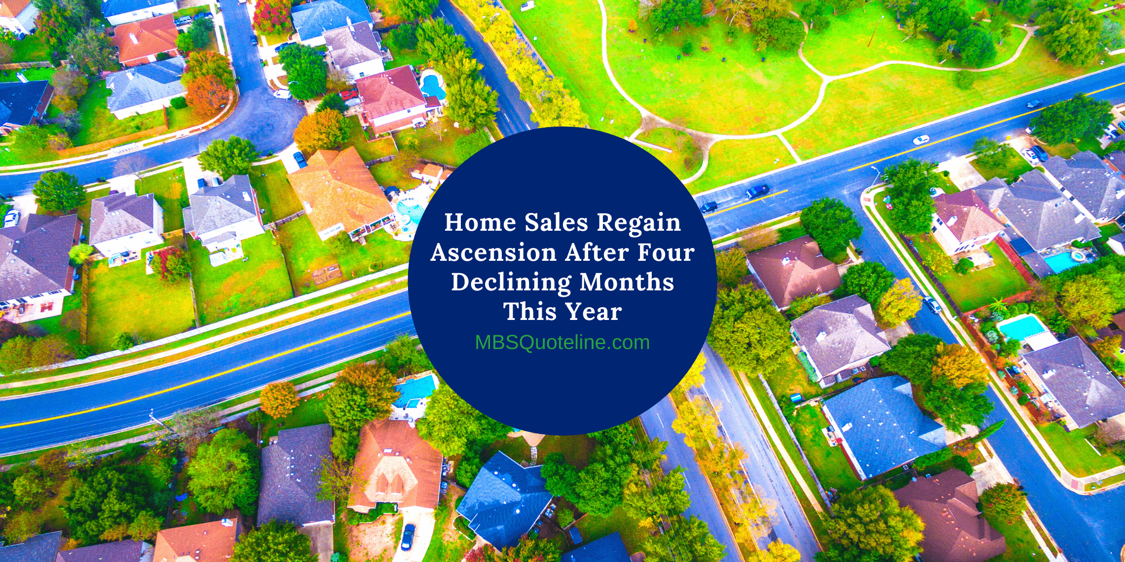 Home Sales Regain Ascension After Four Declining Months This Year mortgagetime mbsquoteline featured