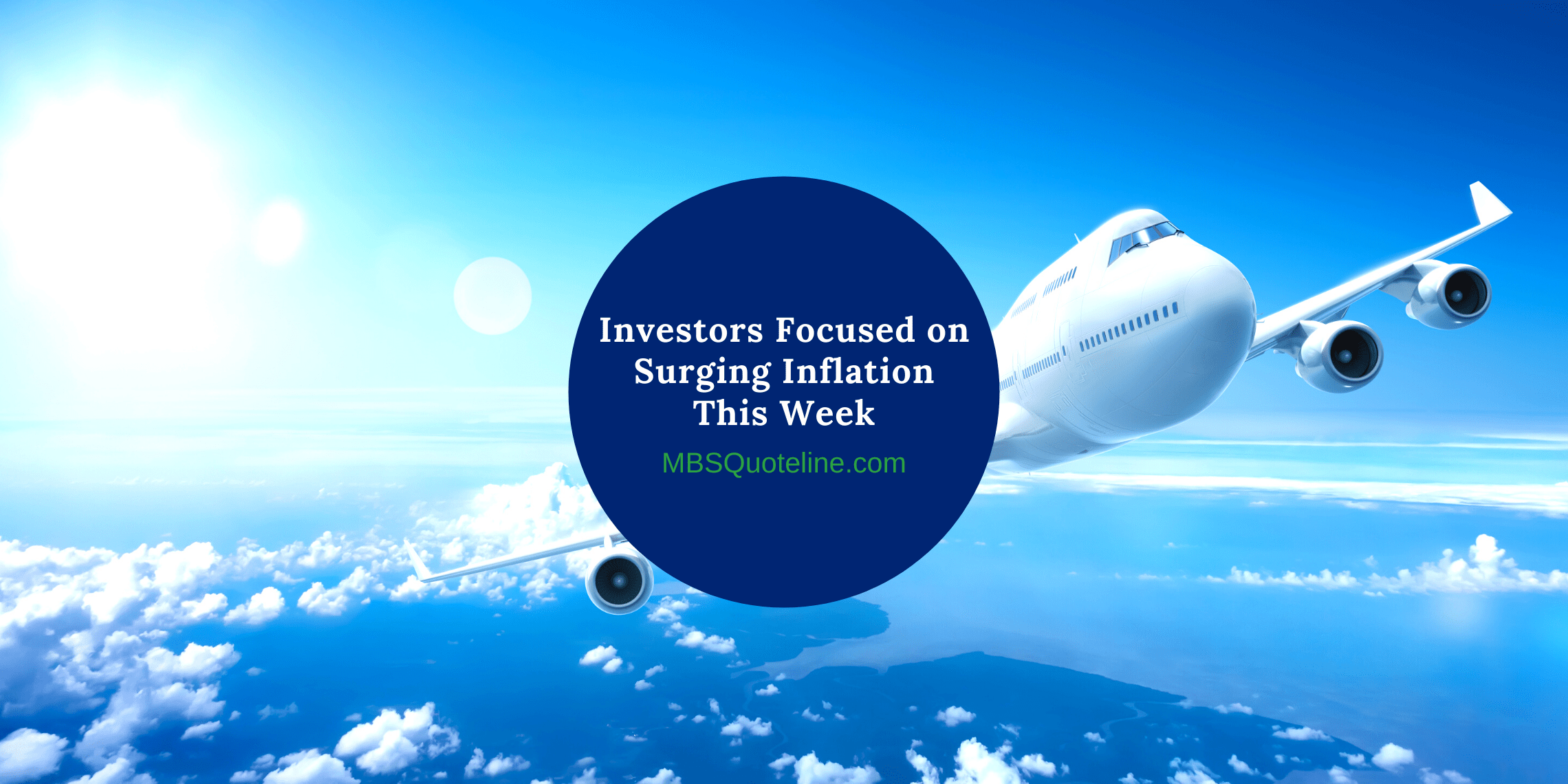 investors focused on surging inflation this week mortgagetime mbsquoteline featured