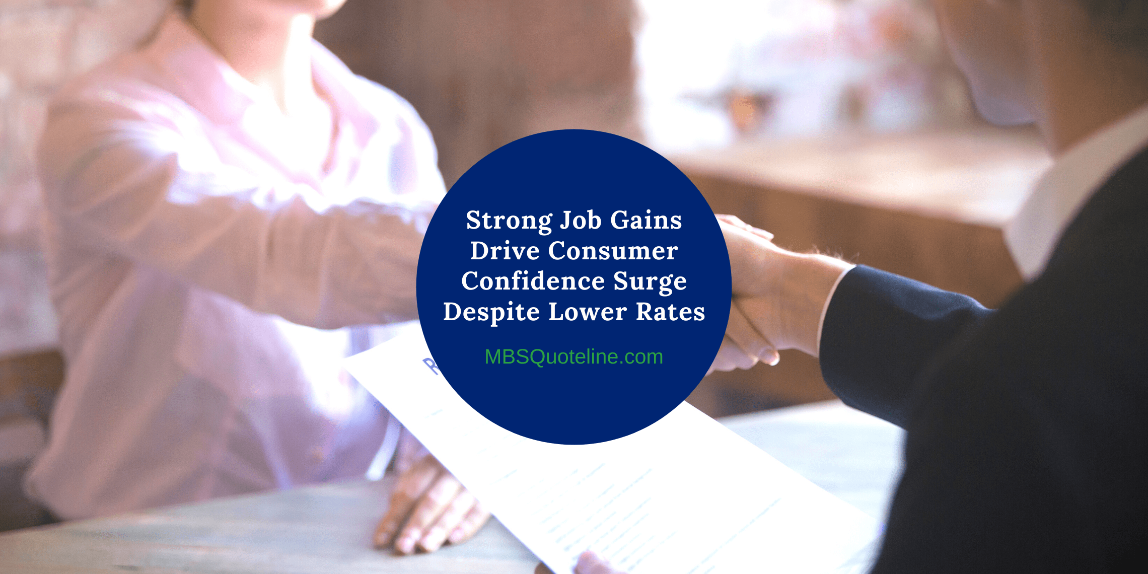 Strong Job Gains Drive Consumer Confidence Surge Despite Lower Rates mortgagetime mbsquoteline