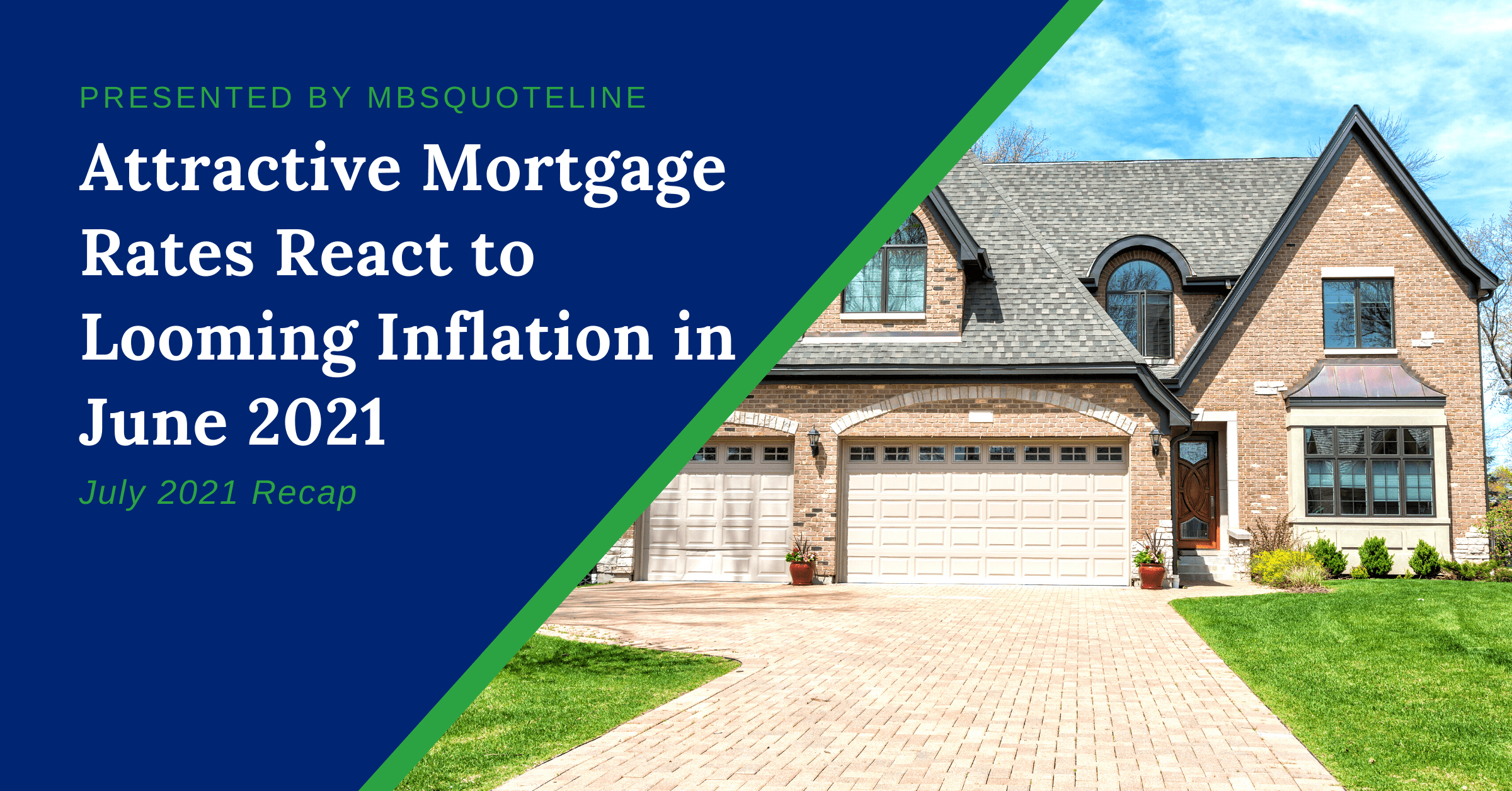 Attractive Mortgage Rates React to Looming Inflation in June 2021