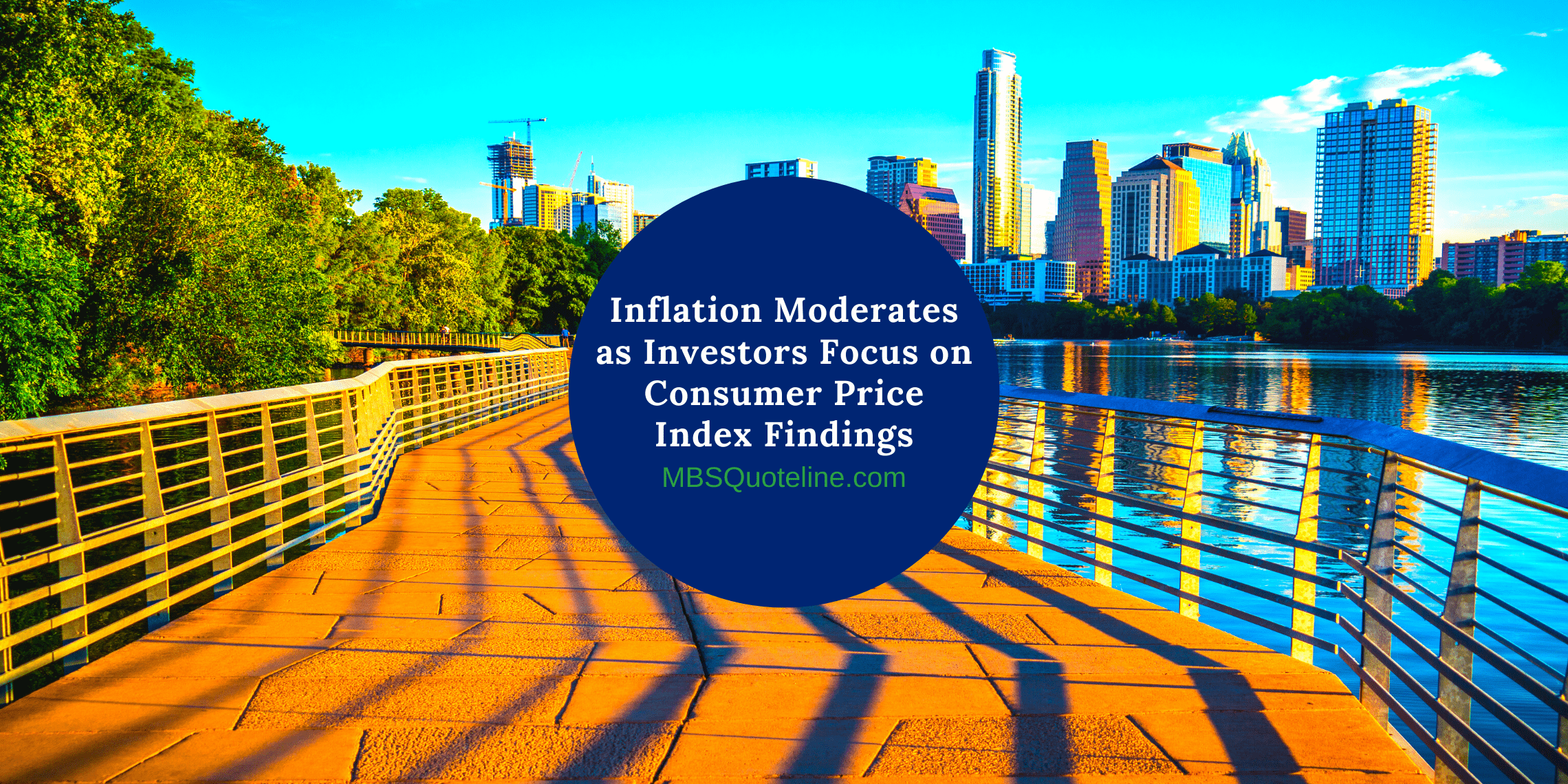 Inflation Moderates as Investors Focus on Consumer Price Index Findings mortgagetime mbsquoteline featured