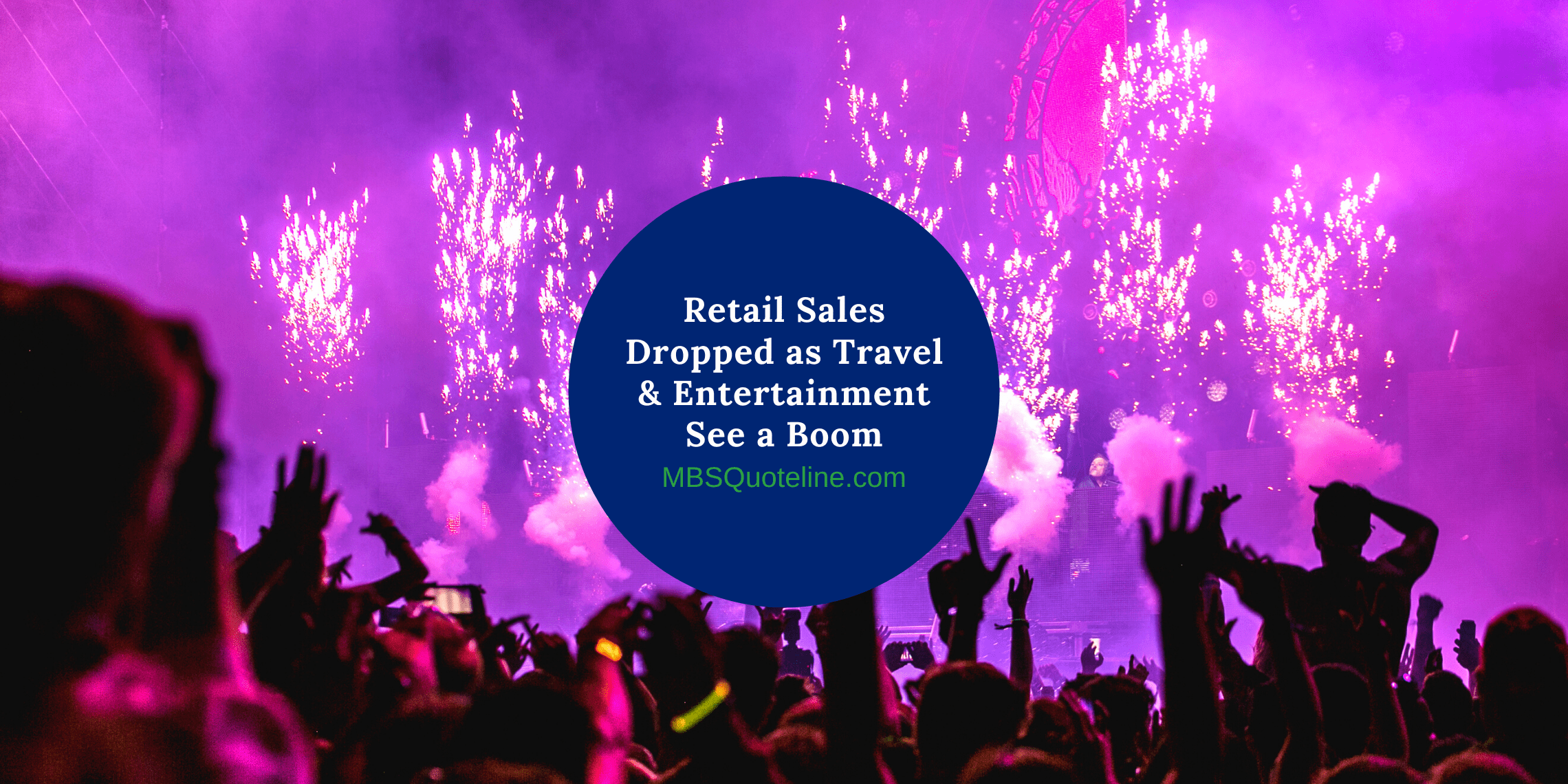 retail sales dropped as travel entertainment see a boom mortgagetime mbsquoteline featured