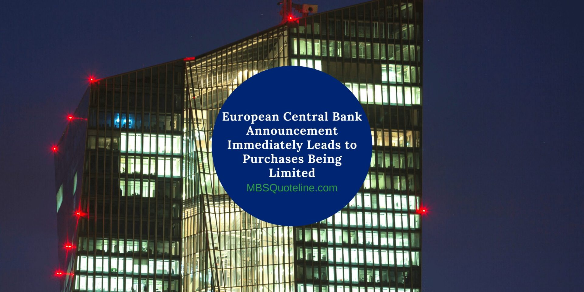European Central Bank Announcement Immediately Leads to Purchases Being Limited mortgagetime mbsquoteline featured