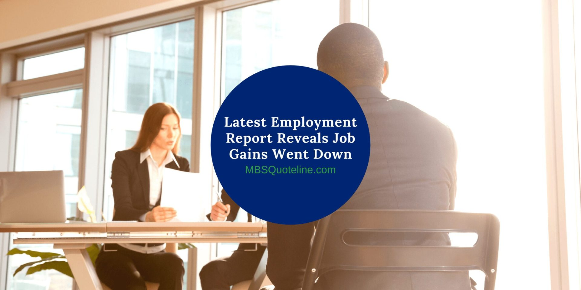 Latest Employment Report Reveals Job Gains Went Down MortgageTime MBSQuoteline Featured