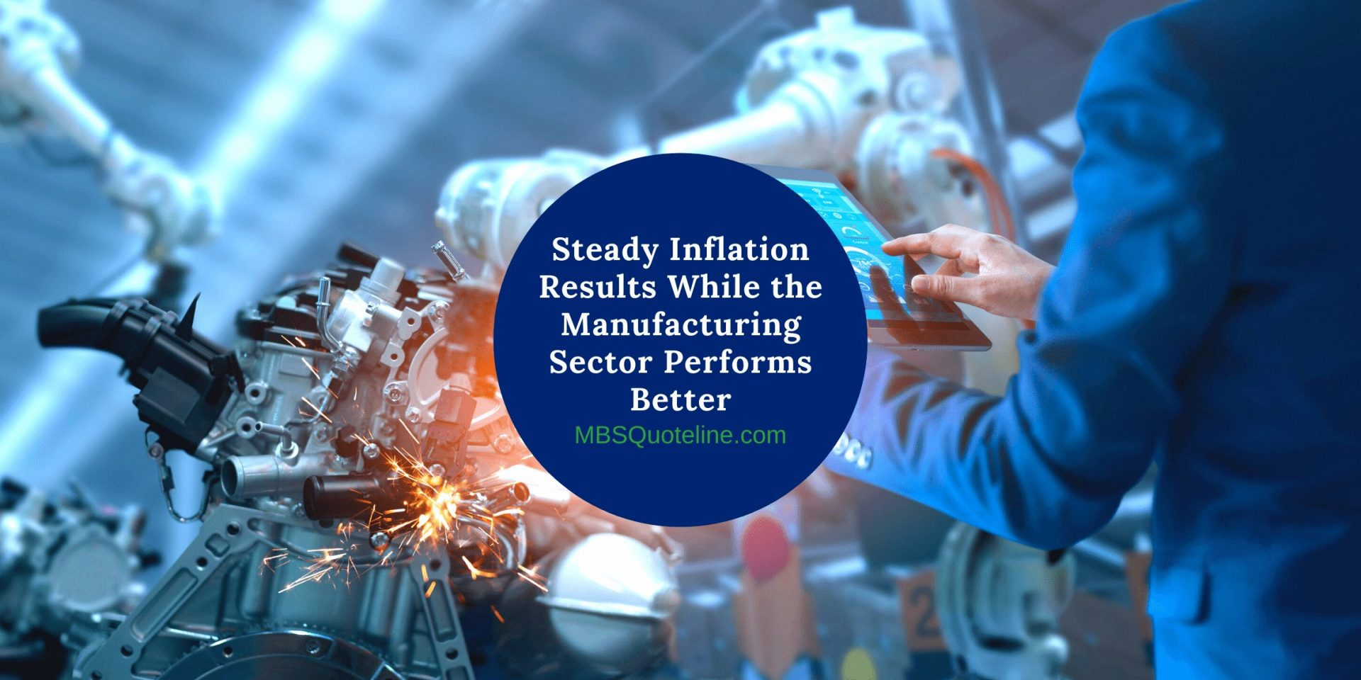 Steady Inflation Results While the Manufacturing Sector Performs Better featured mortgagetime mbsquoteline